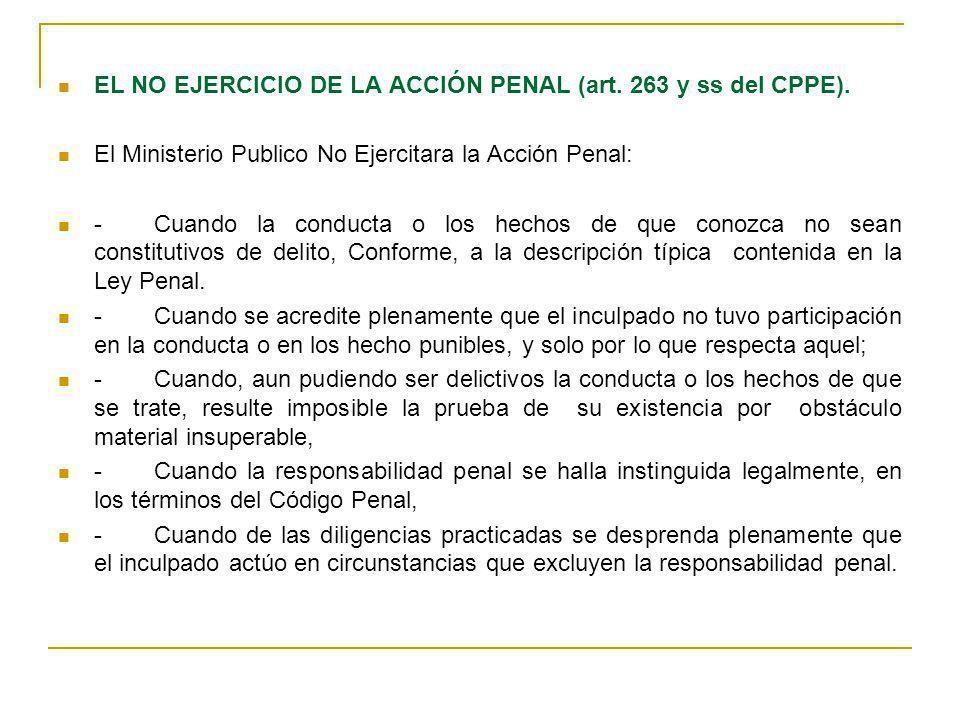 EL NO EJERCICIO DE LA ACCIÓN PENAL (art. 263 y ss del CPPE).