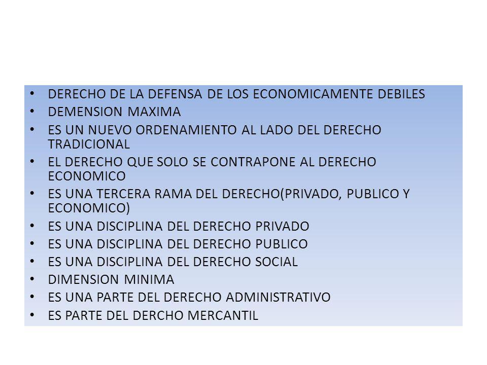 DERECHO DE LA DEFENSA DE LOS ECONOMICAMENTE DEBILES