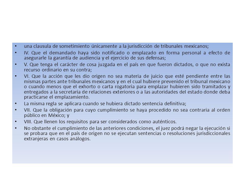 una clausula de sometimiento únicamente a la jurisdicción de tribunales mexicanos;