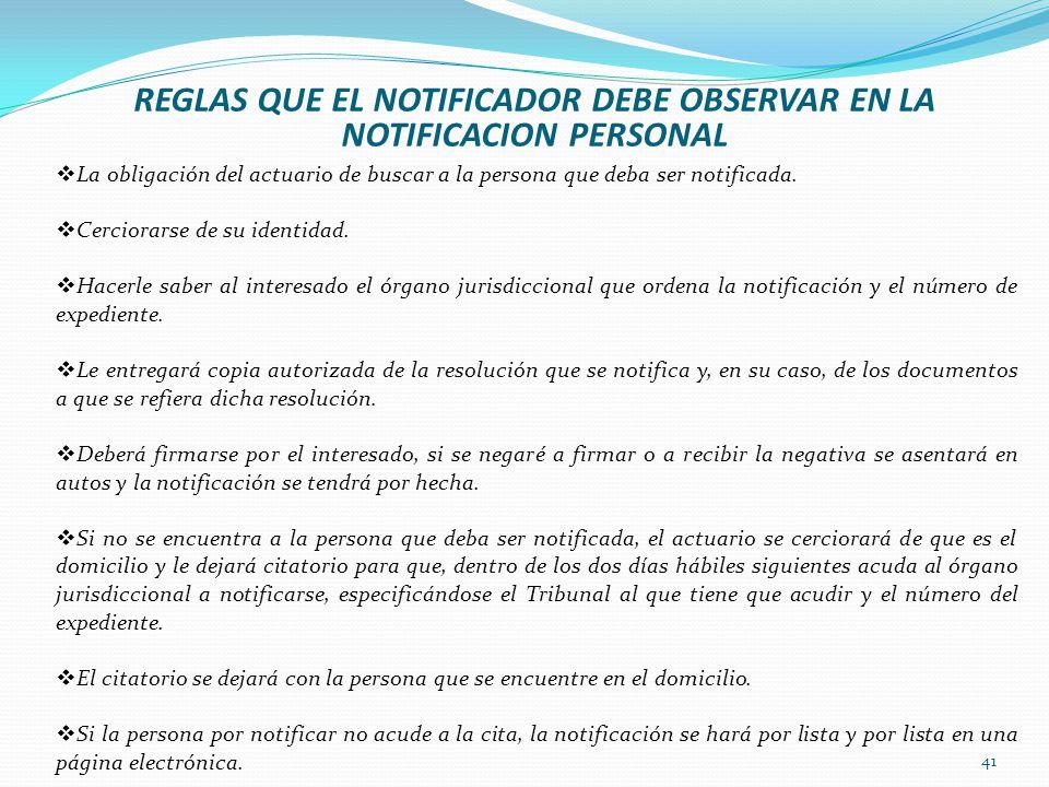 REGLAS QUE EL NOTIFICADOR DEBE OBSERVAR EN LA NOTIFICACION PERSONAL