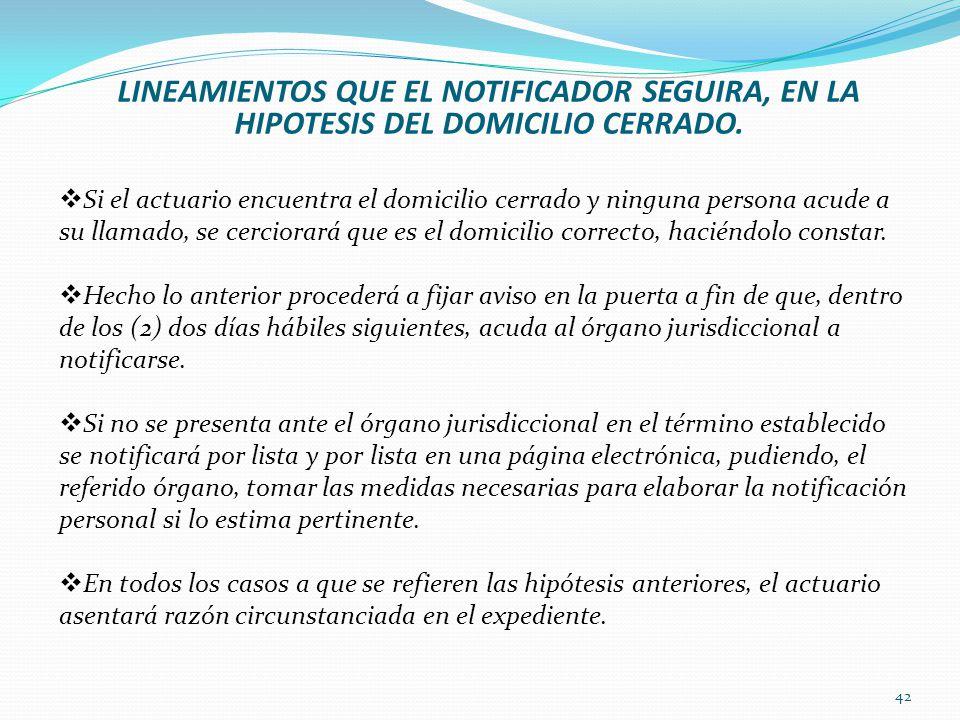 LINEAMIENTOS QUE EL NOTIFICADOR SEGUIRA, EN LA HIPOTESIS DEL DOMICILIO CERRADO.