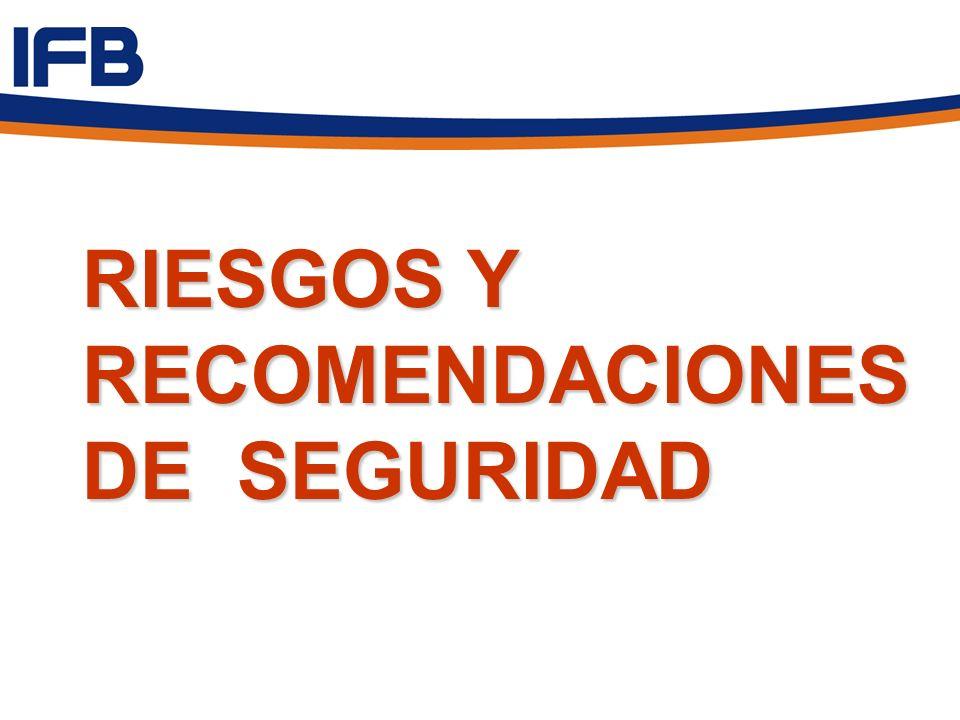 RIESGOS Y RECOMENDACIONES DE SEGURIDAD