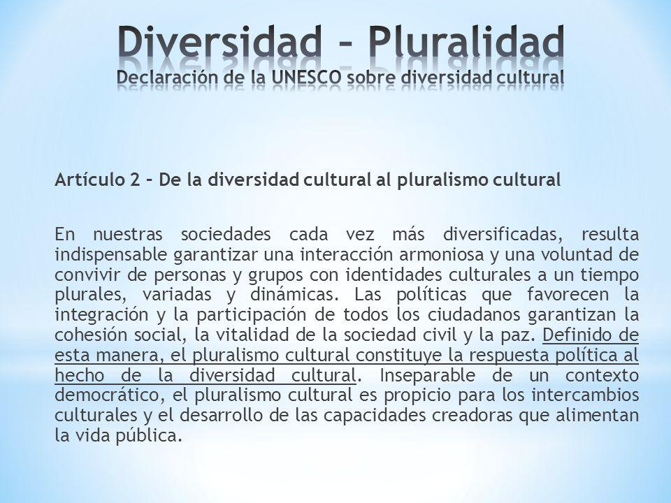 Diversidad – Pluralidad Declaración de la UNESCO sobre diversidad cultural