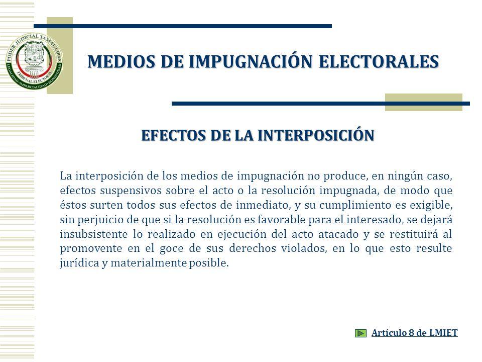 MEDIOS DE IMPUGNACIÓN ELECTORALES EFECTOS DE LA INTERPOSICIÓN