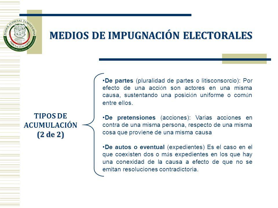MEDIOS DE IMPUGNACIÓN ELECTORALES TIPOS DE ACUMULACIÓN (2 de 2)