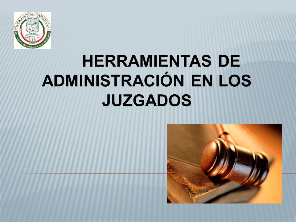 HERRAMIENTAS DE ADMINISTRACIÓN EN LOS JUZGADOS