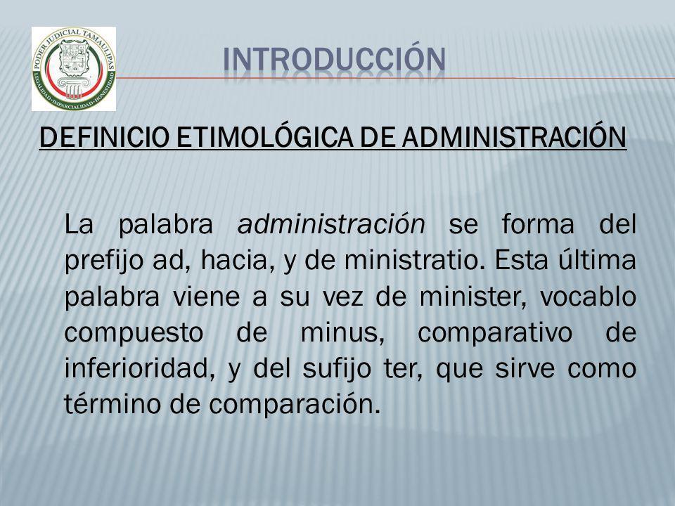 INTRODUCCIÓN DEFINICIO ETIMOLÓGICA DE ADMINISTRACIÓN