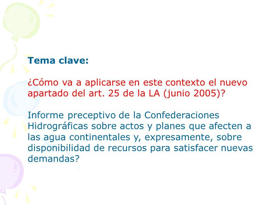 Tema clave: ¿Cómo va a aplicarse en este contexto el nuevo apartado del art. 25 de la LA (junio 2005)