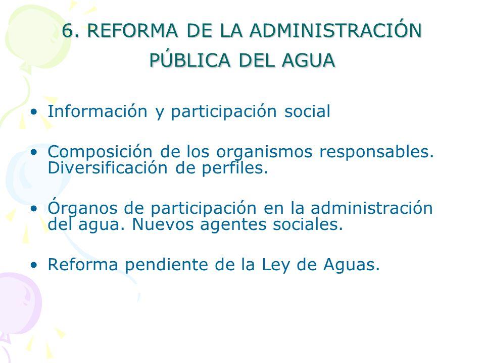 6. REFORMA DE LA ADMINISTRACIÓN PÚBLICA DEL AGUA