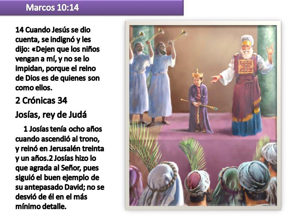 Marcos 10:14 2 Crónicas 34 Josías, rey de Judá