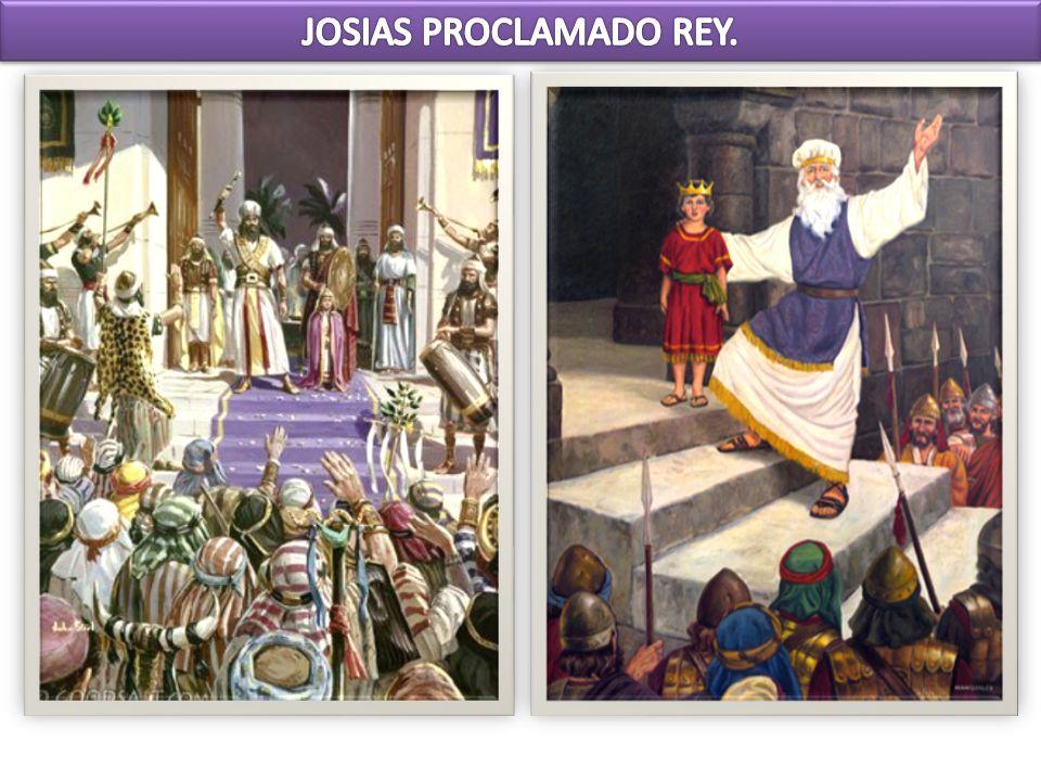 JOSIAS PROCLAMADO REY.