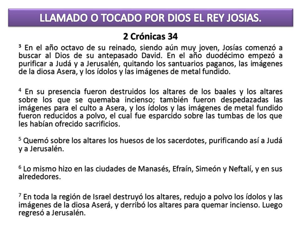 LLAMADO O TOCADO POR DIOS EL REY JOSIAS.