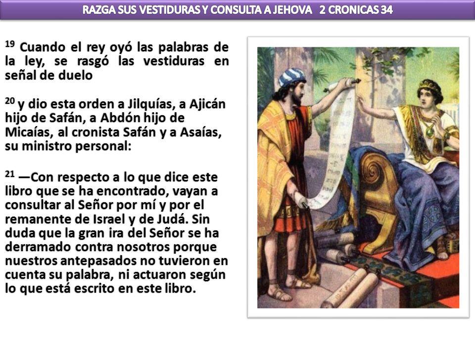 RAZGA SUS VESTIDURAS Y CONSULTA A JEHOVA 2 CRONICAS 34