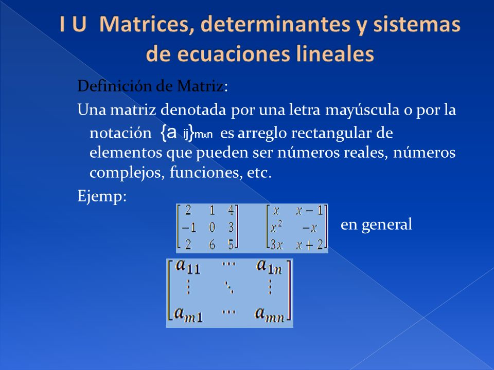 I U Matrices, determinantes y sistemas de ecuaciones lineales