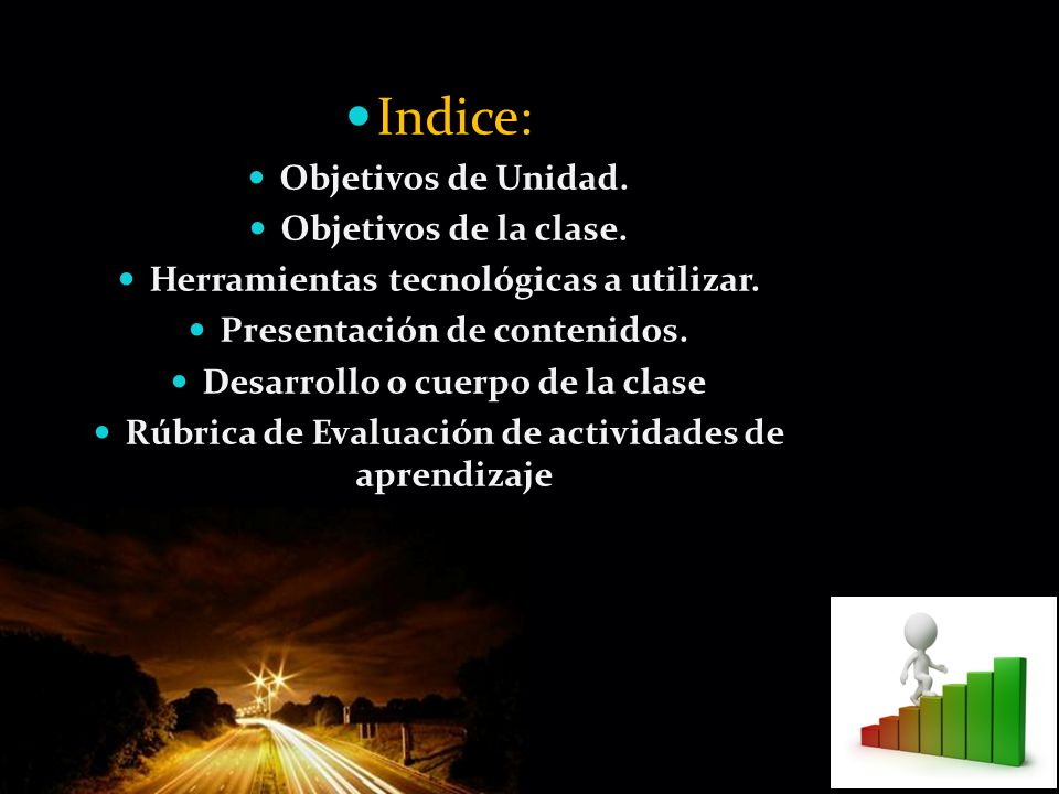 Indice: Objetivos de Unidad. Objetivos de la clase.