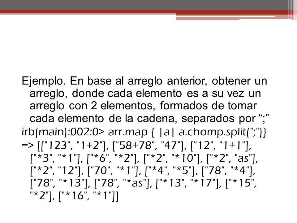 Ejemplo. En base al arreglo anterior, obtener un arreglo, donde cada elemento es a su vez un arreglo con 2 elementos, formados de tomar cada elemento de la cadena, separados por ;
