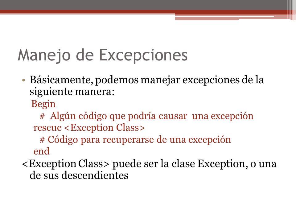 Manejo de Excepciones Básicamente, podemos manejar excepciones de la siguiente manera: Begin. # Algún código que podría causar una excepción.