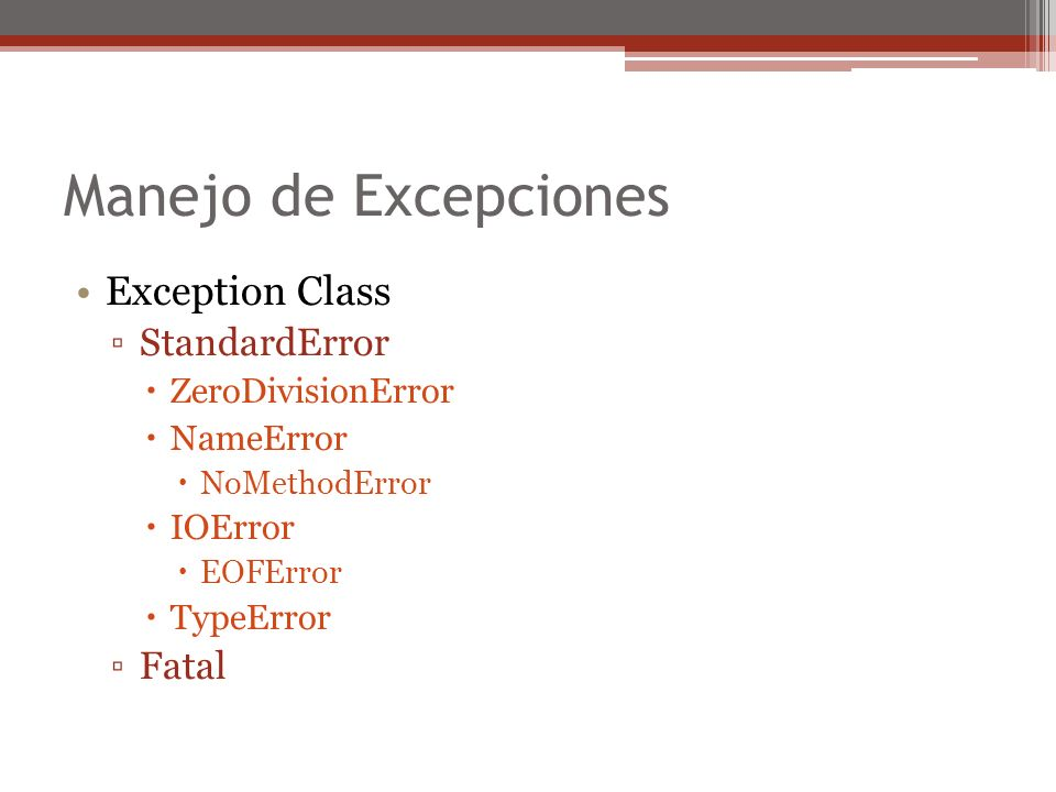 Manejo de Excepciones Exception Class StandardError Fatal