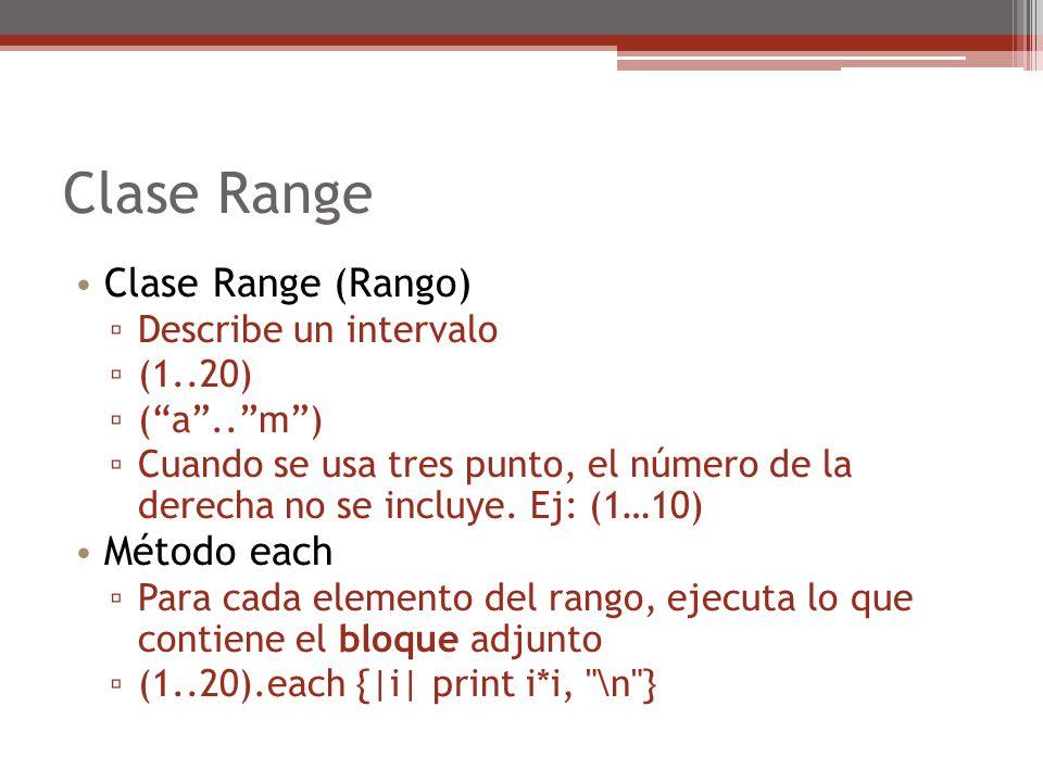 Clase Range Clase Range (Rango) Método each Describe un intervalo