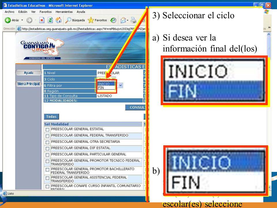 3) Seleccionar el ciclo Si desea ver la información final del(los) ciclo(s) escolar(es), seleccione FIN