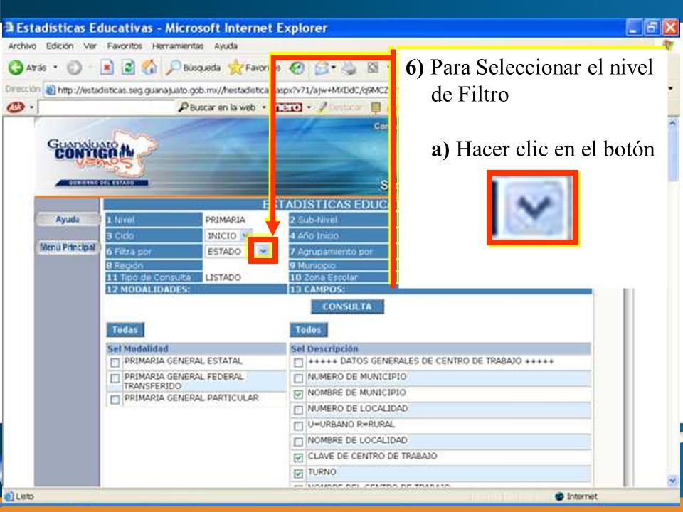 6) Para Seleccionar el nivel de Filtro