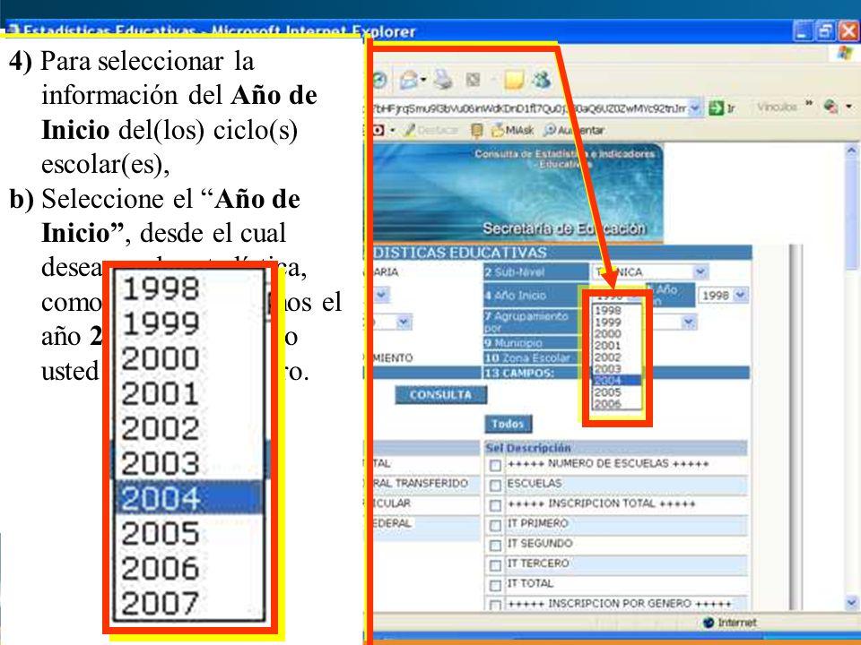 4) Para seleccionar la información del Año de Inicio del(los) ciclo(s) escolar(es),