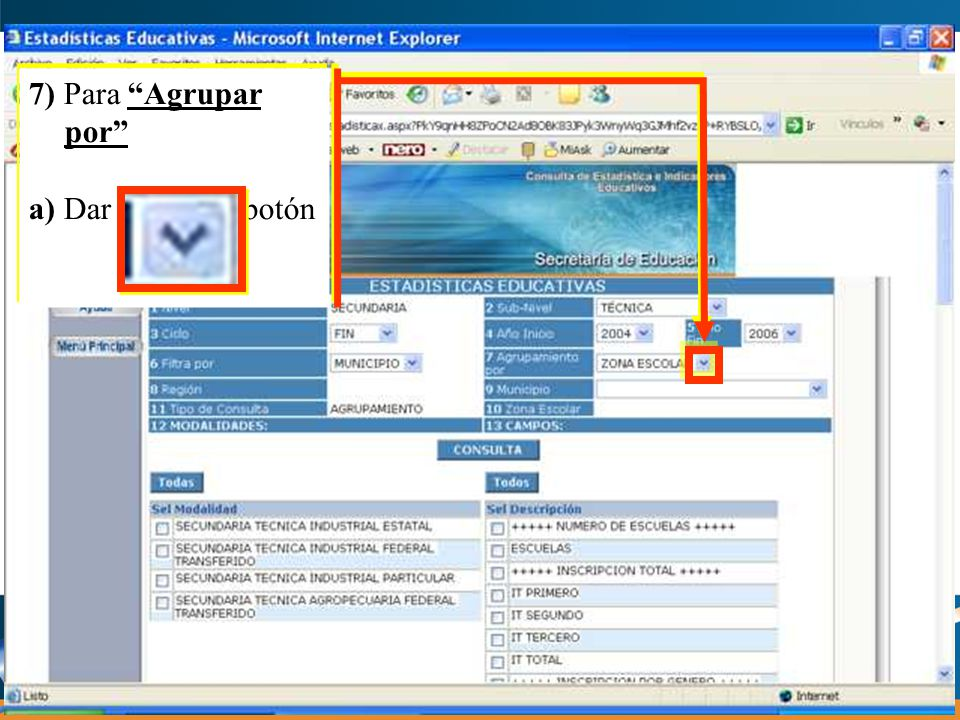7) Para Agrupar por a) Dar clic en el botón