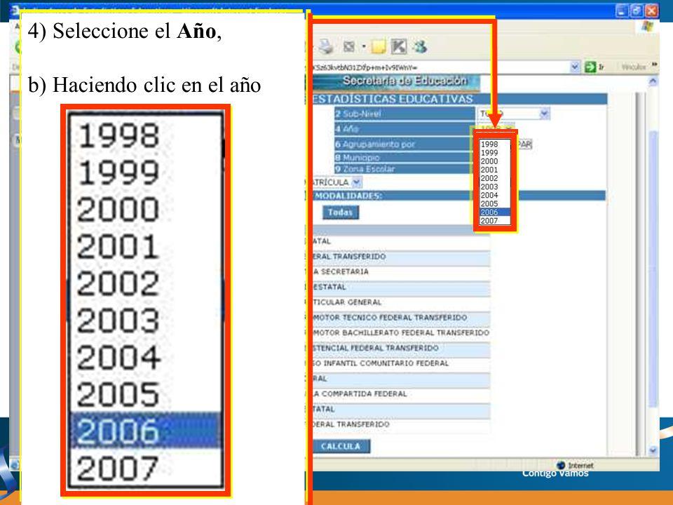 4) Seleccione el Año, b) Haciendo clic en el año