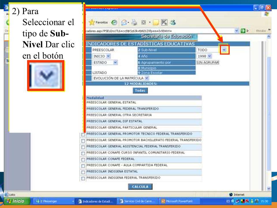 2) Para Seleccionar el tipo de Sub-Nivel Dar clic en el botón