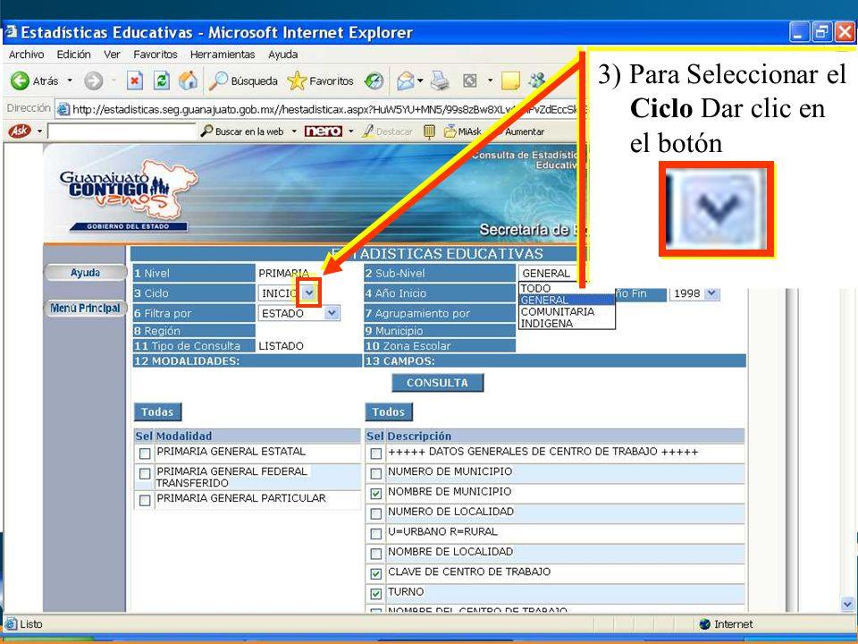3) Para Seleccionar el Ciclo Dar clic en el botón