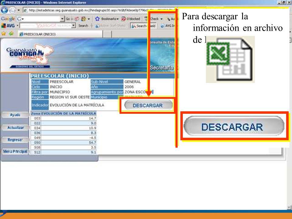 Para descargar la información en archivo de Excel