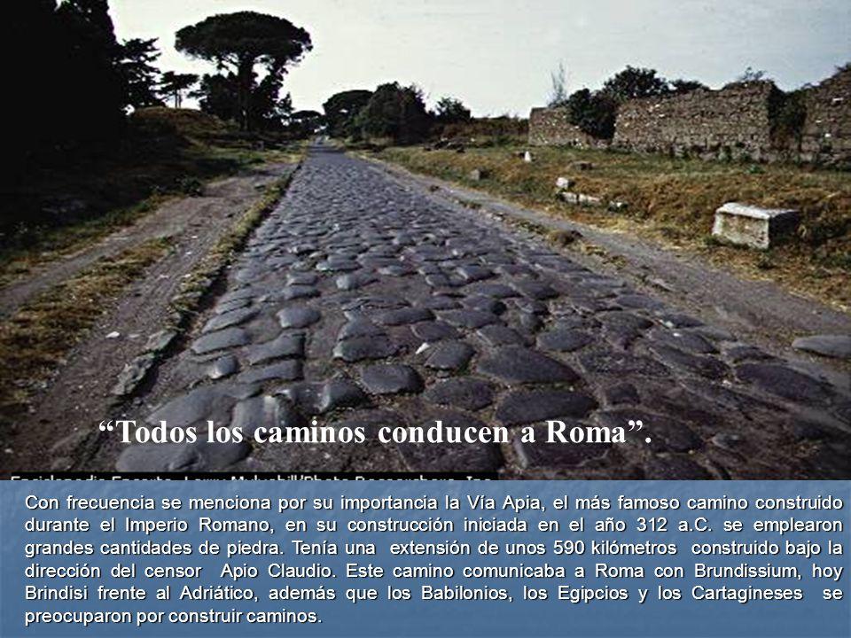 Todos los caminos conducen a Roma .