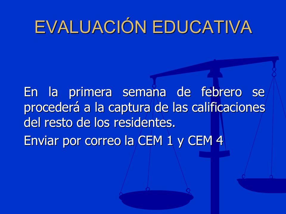 EVALUACIÓN EDUCATIVA En la primera semana de febrero se procederá a la captura de las calificaciones del resto de los residentes.