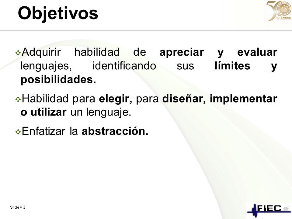 Objetivos Adquirir habilidad de apreciar y evaluar lenguajes, identificando sus límites y posibilidades.