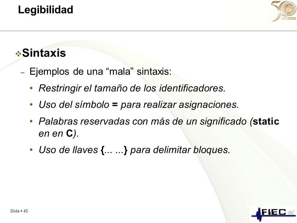 Sintaxis Legibilidad Ejemplos de una mala sintaxis: