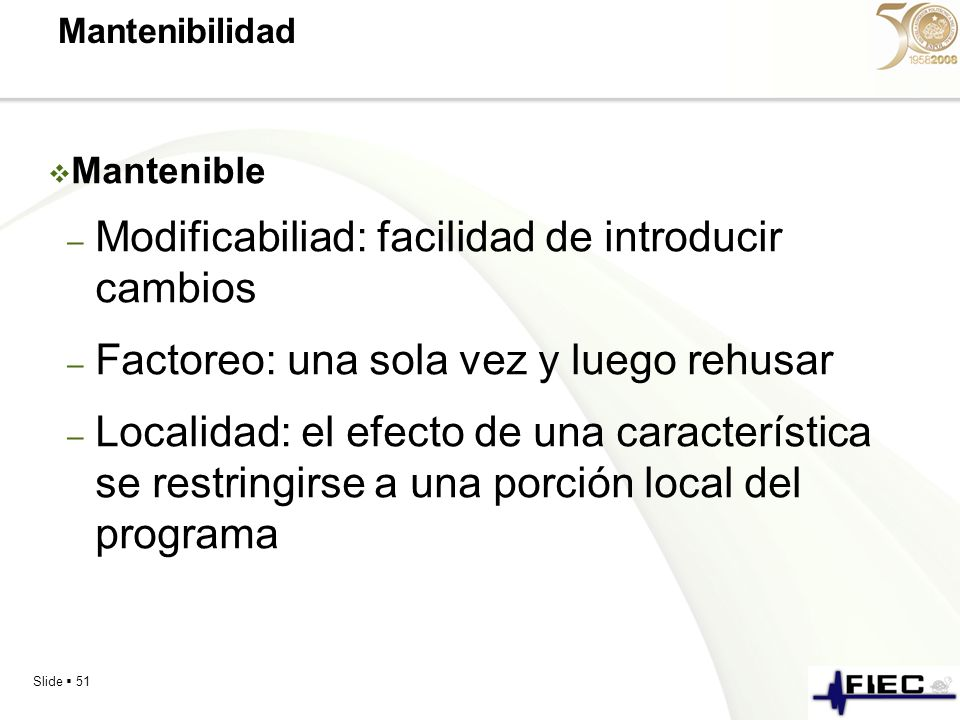 Modificabiliad: facilidad de introducir cambios
