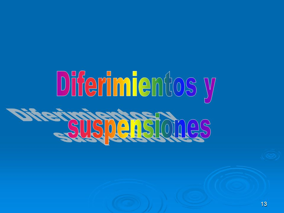 Diferimientos y suspensiones