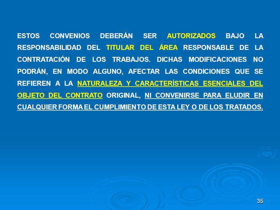 ESTOS CONVENIOS DEBERÁN SER AUTORIZADOS BAJO LA RESPONSABILIDAD DEL TITULAR DEL ÁREA RESPONSABLE DE LA CONTRATACIÓN DE LOS TRABAJOS.