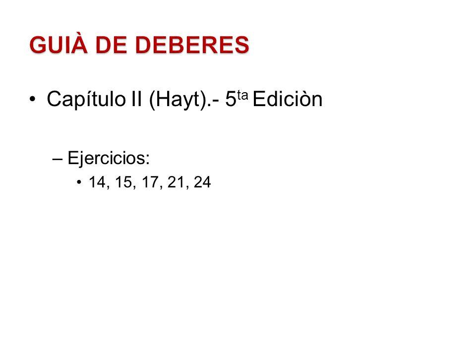 GUIÀ DE DEBERES Capítulo II (Hayt).- 5ta Ediciòn Ejercicios: