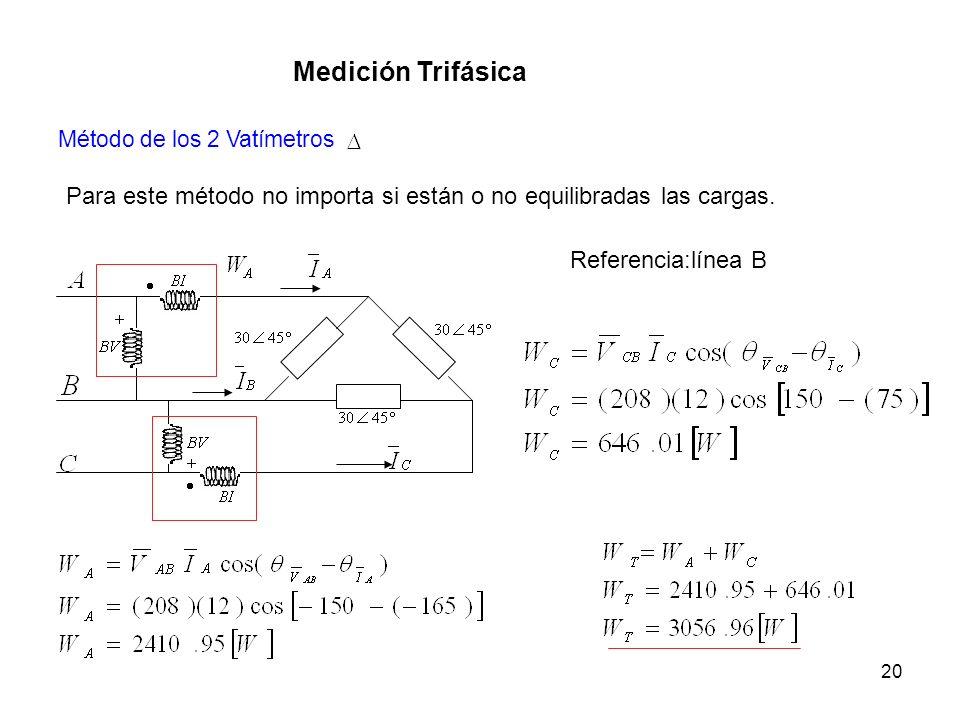 Medición Trifásica Método de los 2 Vatímetros. Para este método no importa si están o no equilibradas las cargas.