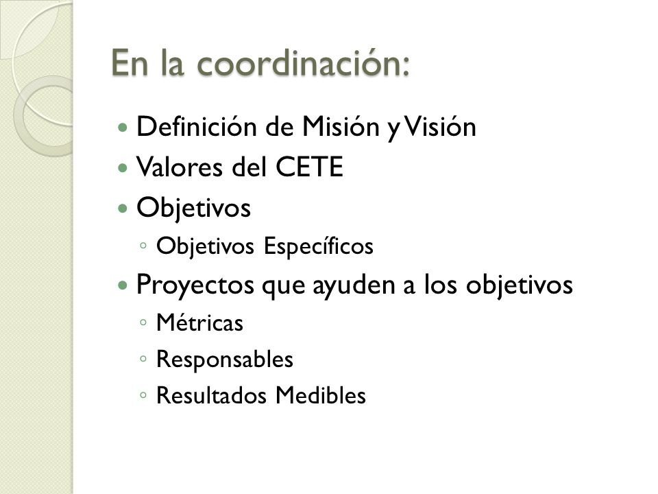 En la coordinación: Definición de Misión y Visión Valores del CETE