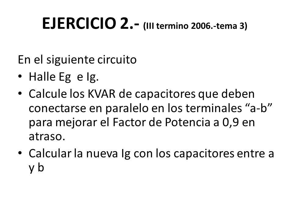 EJERCICIO 2.- (III termino 2006.-tema 3)