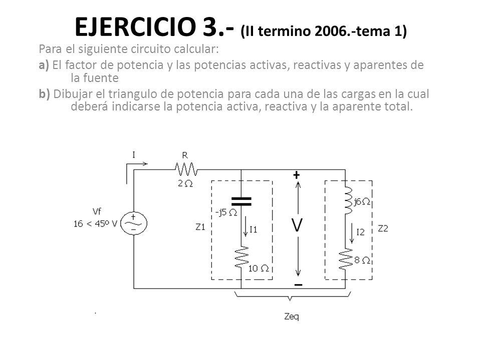 EJERCICIO 3.- (II termino 2006.-tema 1)