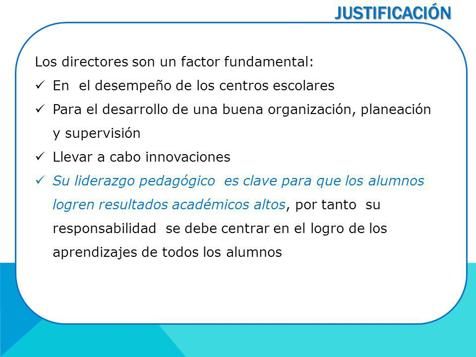 JUSTIFICACIÓN Los directores son un factor fundamental: