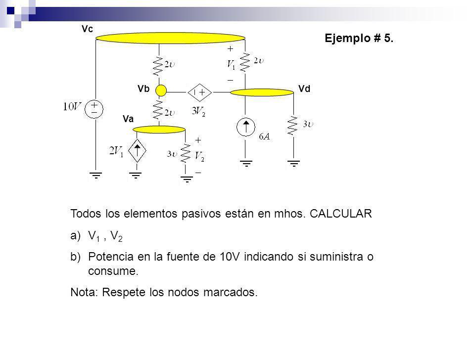 Todos los elementos pasivos están en mhos. CALCULAR V1 , V2