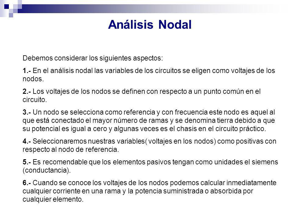 Análisis Nodal Debemos considerar los siguientes aspectos:
