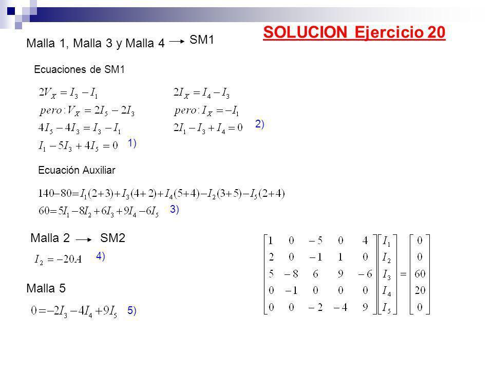 SOLUCION Ejercicio 20 SM1 Malla 1, Malla 3 y Malla 4 Malla 2 SM2