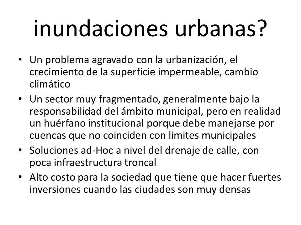 inundaciones urbanas Un problema agravado con la urbanización, el crecimiento de la superficie impermeable, cambio climático.