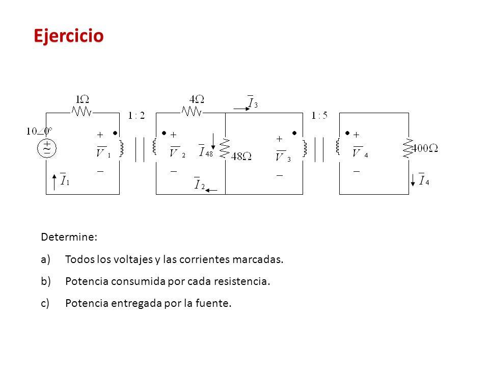 Ejercicio Determine: Todos los voltajes y las corrientes marcadas.