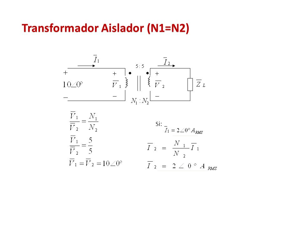 Transformador Aislador (N1=N2)